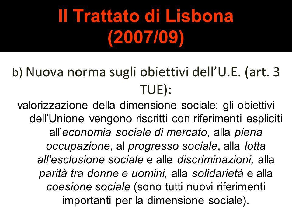 Il Trattato di Lisbona (2007/09) a)Dialogo sociale: art. 152 TFUE (rinvio)