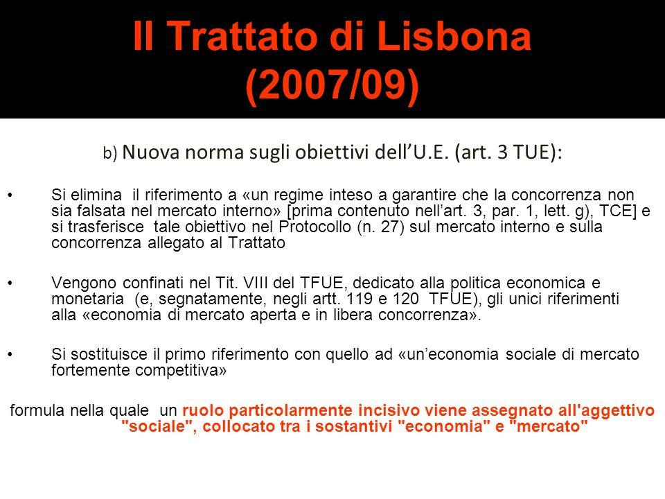 Il Trattato di Lisbona (2007/09) b) Nuova norma sugli obiettivi dellU.E. (art. 3 TUE): valorizzazione della dimensione sociale: gli obiettivi dellUnio