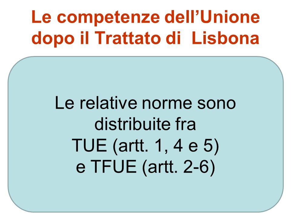 d) Le competenze dellUnione I precedenti trattati istitutivi non contenevano disposizioni specifiche sulle competenze, tanto è vero che nei lavori del
