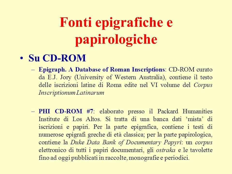 Fonti epigrafiche e papirologiche Su CD-ROM –Epigraph. A Database of Roman Inscriptions: CD-ROM curato da E.J. Jory (University of Western Australia),