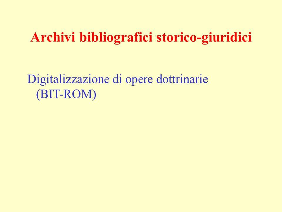 Archivi bibliografici storico-giuridici Digitalizzazione di opere dottrinarie (BIT-ROM)