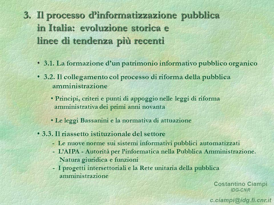 3. Il processo dinformatizzazione pubblica in Italia: evoluzione storica e linee di tendenza più recenti 3.1. La formazione dun patrimonio informativo