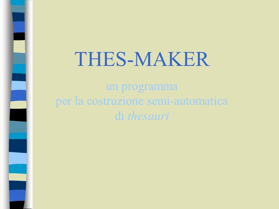 THES-MAKER un programma per la costruzione semi-automatica di thesauri