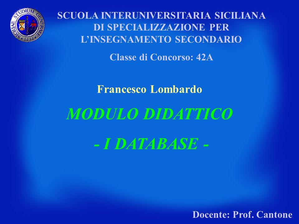 SCUOLA INTERUNIVERSITARIA SICILIANA DI SPECIALIZZAZIONE PER LINSEGNAMENTO SECONDARIO Classe di Concorso: 42A Francesco Lombardo MODULO DIDATTICO - I D