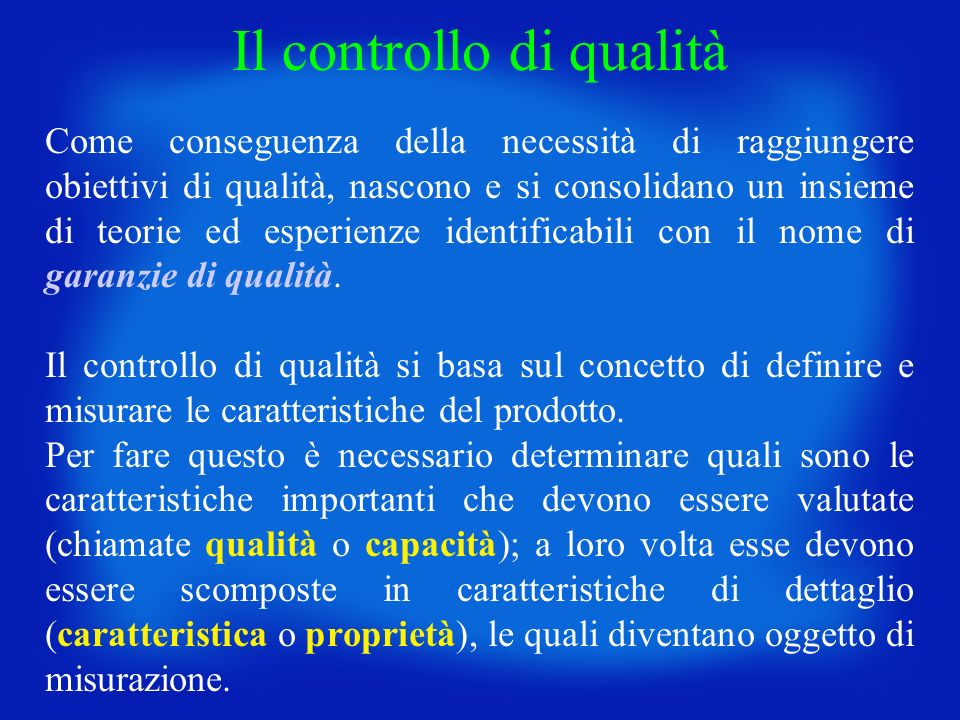 Come conseguenza della necessità di raggiungere obiettivi di qualità, nascono e si consolidano un insieme di teorie ed esperienze identificabili con i