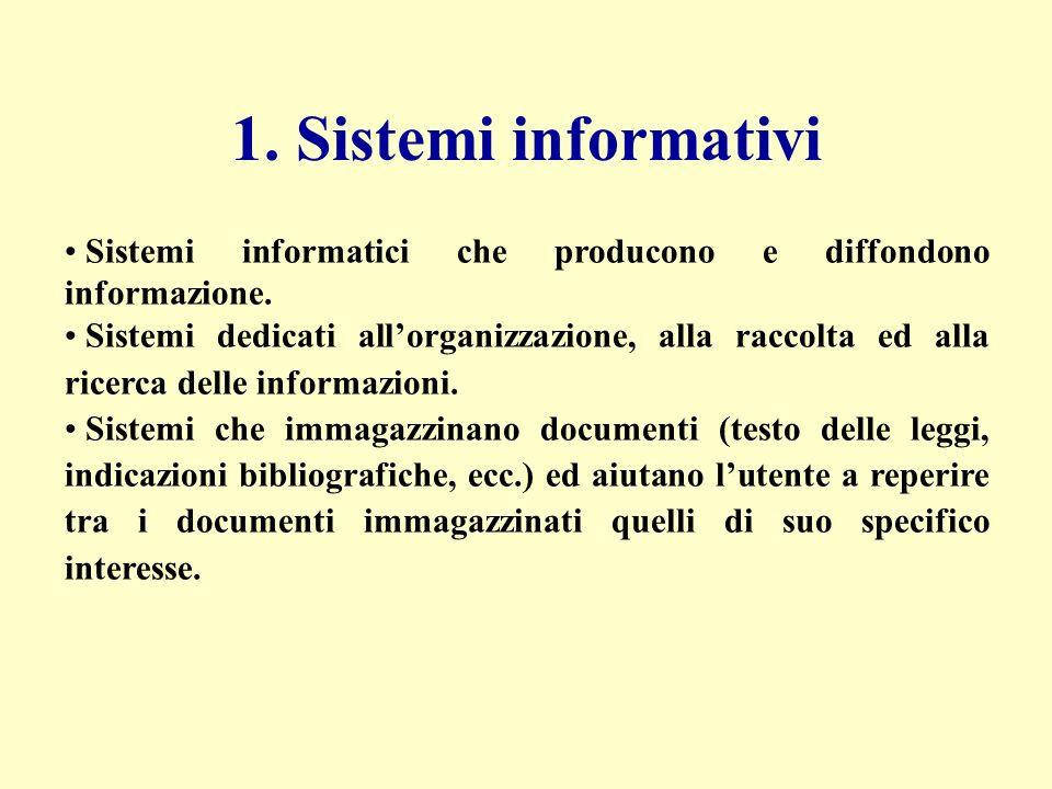 Sistemi informatici che producono e diffondono informazione.