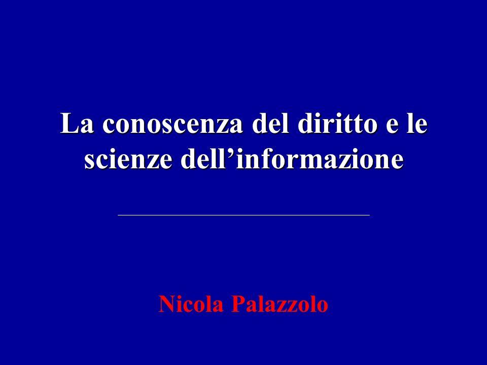 La conoscenza del diritto e le scienze dellinformazione Nicola Palazzolo