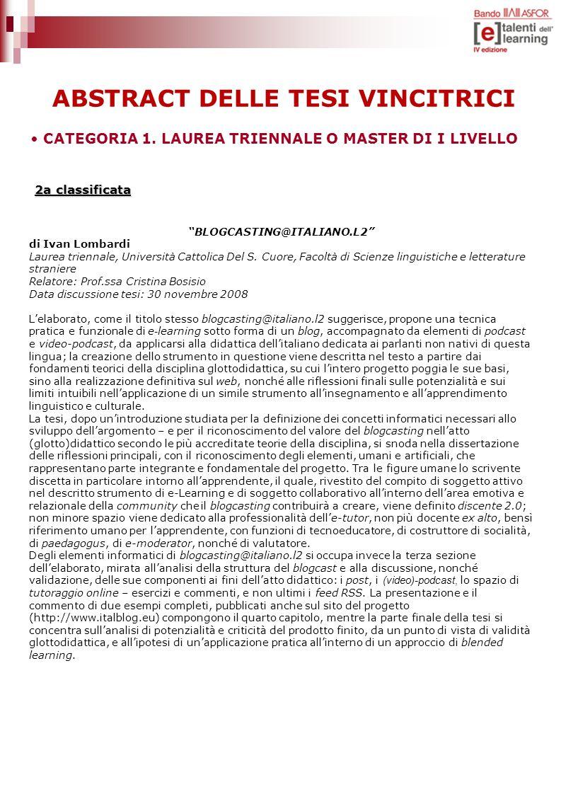 ABSTRACT DELLE TESI VINCITRICI BLOGCASTING@ITALIANO.L2 di Ivan Lombardi Laurea triennale, Università Cattolica Del S. Cuore, Facoltà di Scienze lingui