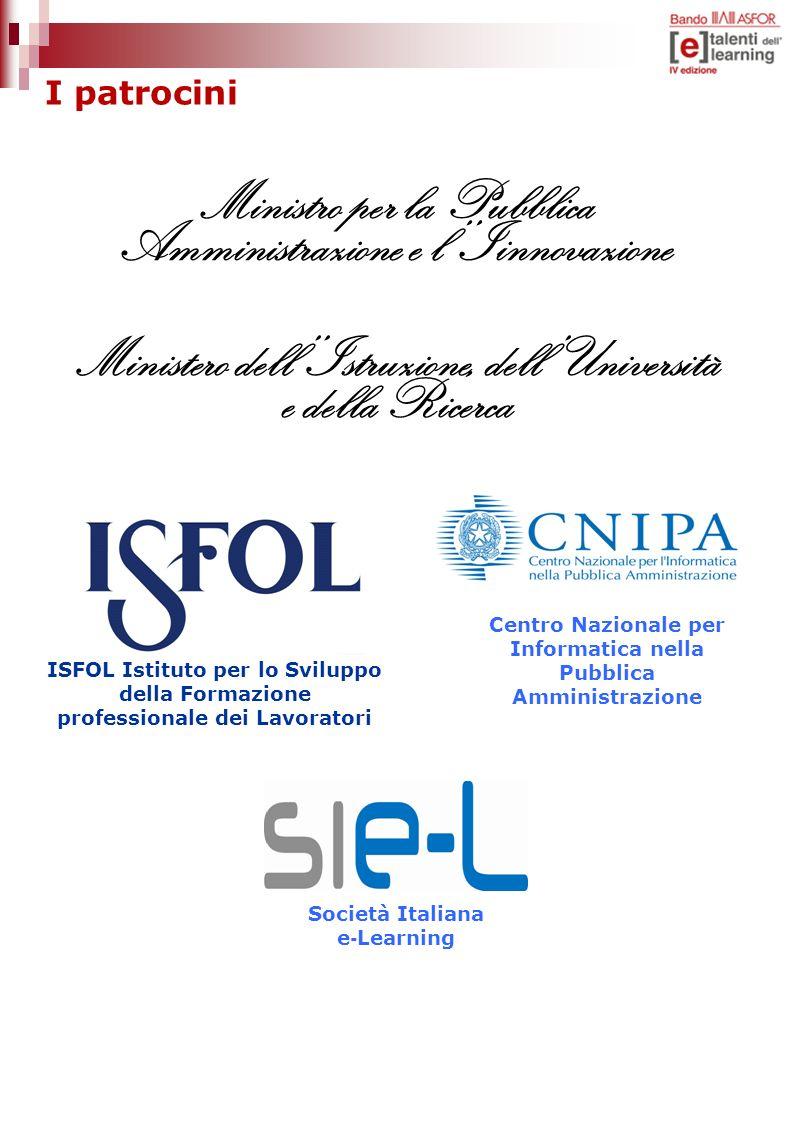 I patrocini Ministro per la Pubblica Amministrazione e lIinnovazione Centro Nazionale per Informatica nella Pubblica Amministrazione ISFOL Istituto pe