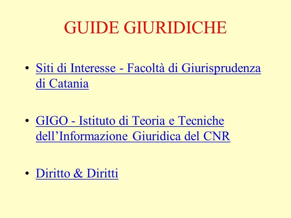 GUIDE GIURIDICHE Siti di Interesse - Facoltà di Giurisprudenza di CataniaSiti di Interesse - Facoltà di Giurisprudenza di Catania GIGO - Istituto di T
