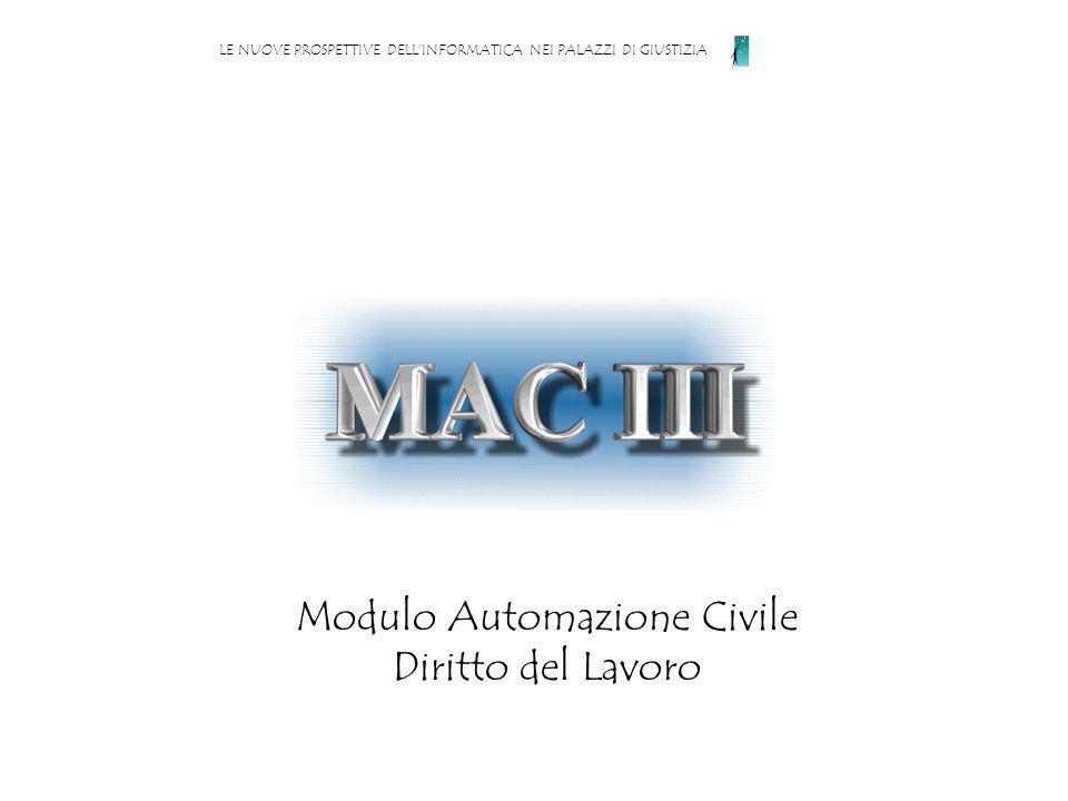 Modulo Automazione Civile Diritto del Lavoro LE NUOVE PROSPETTIVE DELLINFORMATICA NEI PALAZZI DI GIUSTIZIA