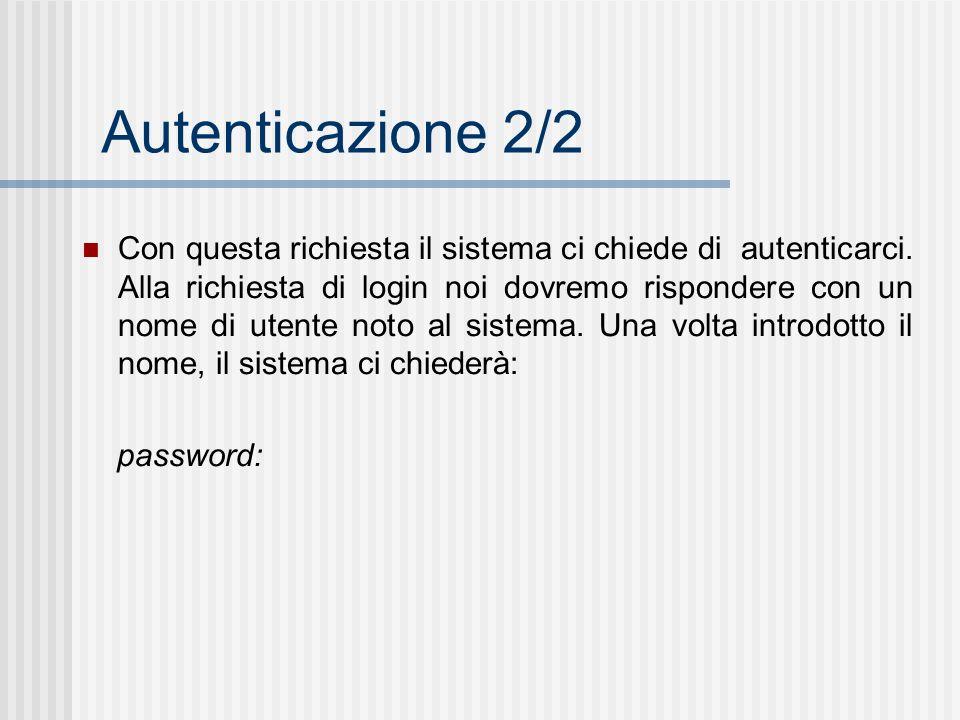 Autenticazione 2/2 Con questa richiesta il sistema ci chiede di autenticarci. Alla richiesta di login noi dovremo rispondere con un nome di utente not