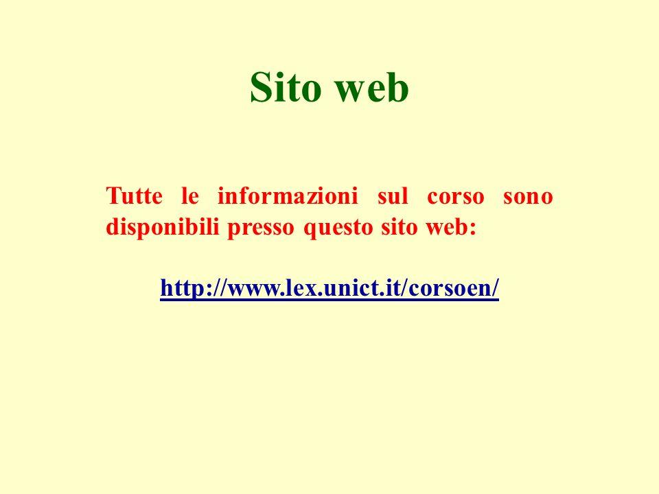 Sito web Tutte le informazioni sul corso sono disponibili presso questo sito web: http://www.lex.unict.it/corsoen/