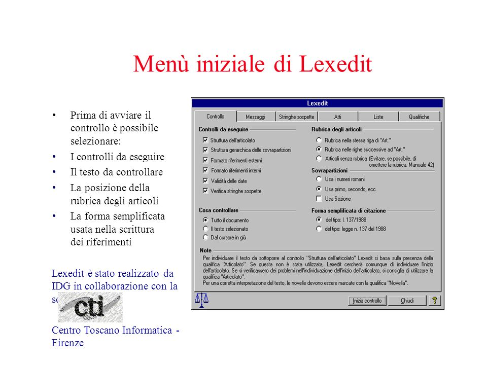 Menù iniziale di Lexedit Prima di avviare il controllo è possibile selezionare: I controlli da eseguire Il testo da controllare La posizione della rub