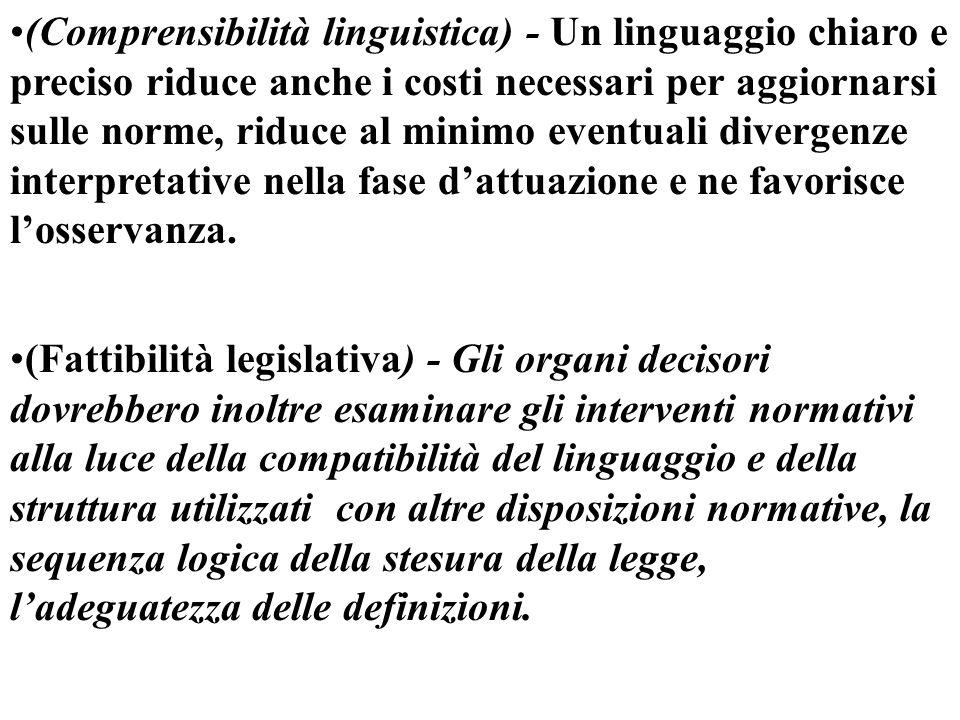 (Comprensibilità linguistica) - Un linguaggio chiaro e preciso riduce anche i costi necessari per aggiornarsi sulle norme, riduce al minimo eventuali