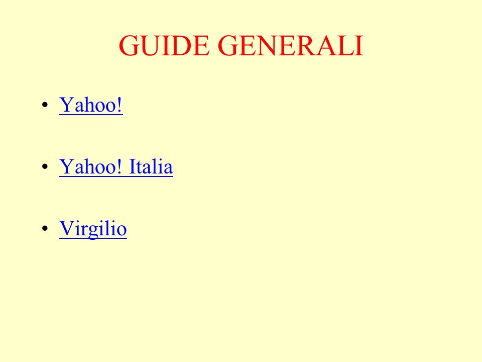 GUIDE GENERALI Yahoo! Yahoo! Italia Virgilio