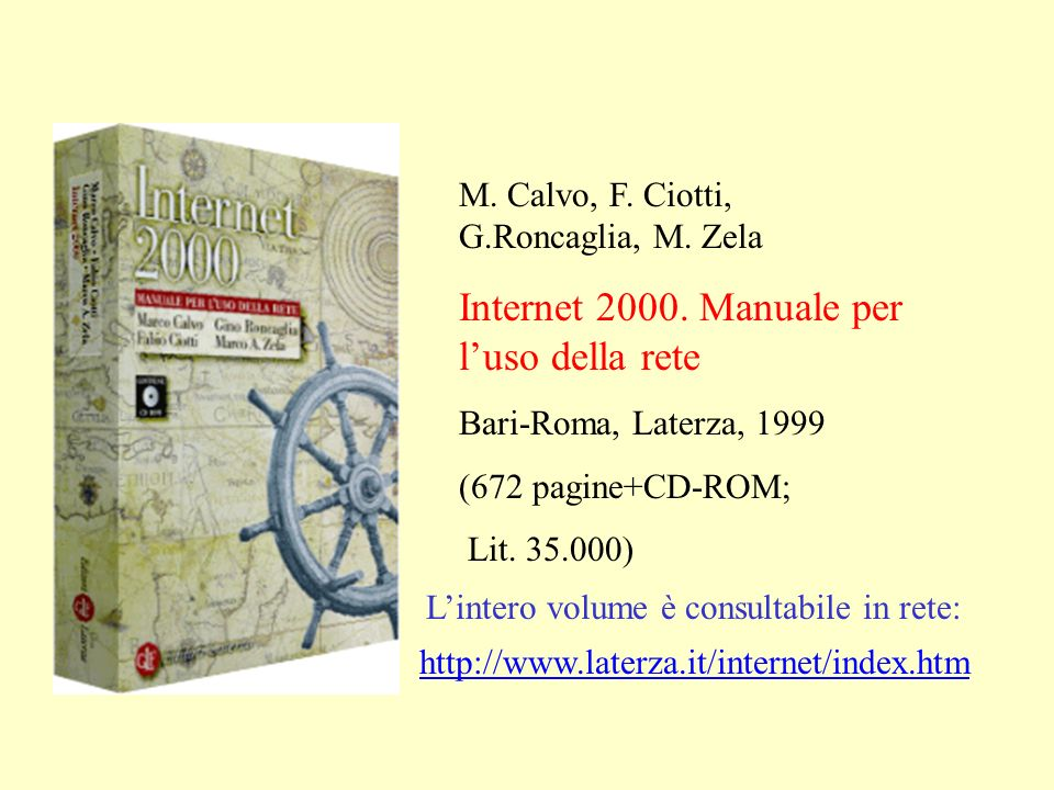 M. Calvo, F. Ciotti, G.Roncaglia, M. Zela Internet 2000.