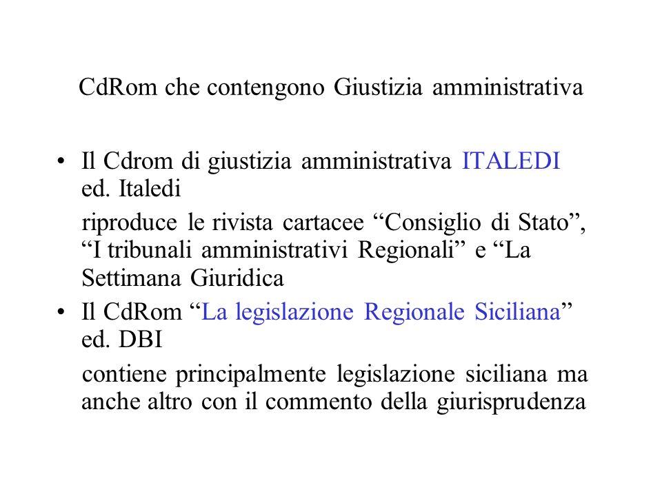 CdRom che contengono Giustizia amministrativa Il Cdrom di giustizia amministrativa ITALEDI ed. Italedi riproduce le rivista cartacee Consiglio di Stat