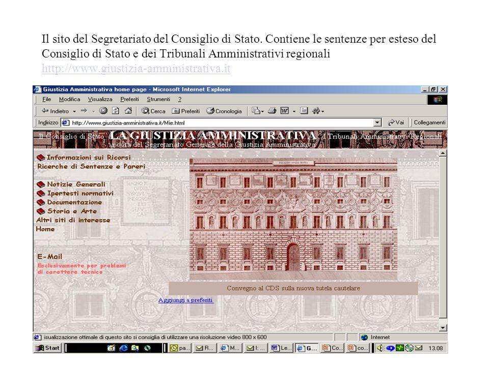 Il sito del Segretariato del Consiglio di Stato. Contiene le sentenze per esteso del Consiglio di Stato e dei Tribunali Amministrativi regionali http: