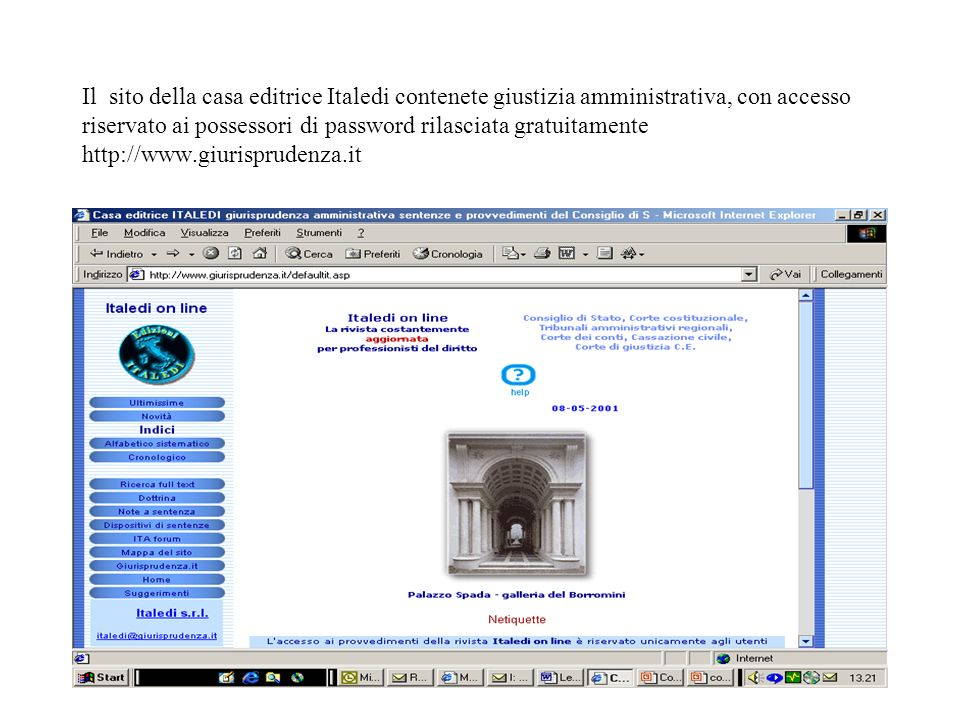 Il sito della casa editrice Italedi contenete giustizia amministrativa, con accesso riservato ai possessori di password rilasciata gratuitamente http: