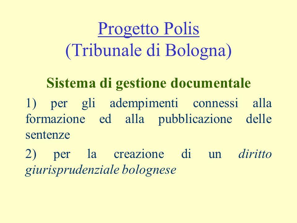 Progetto Polis (Tribunale di Bologna) Sistema di gestione documentale 1) per gli adempimenti connessi alla formazione ed alla pubblicazione delle sent
