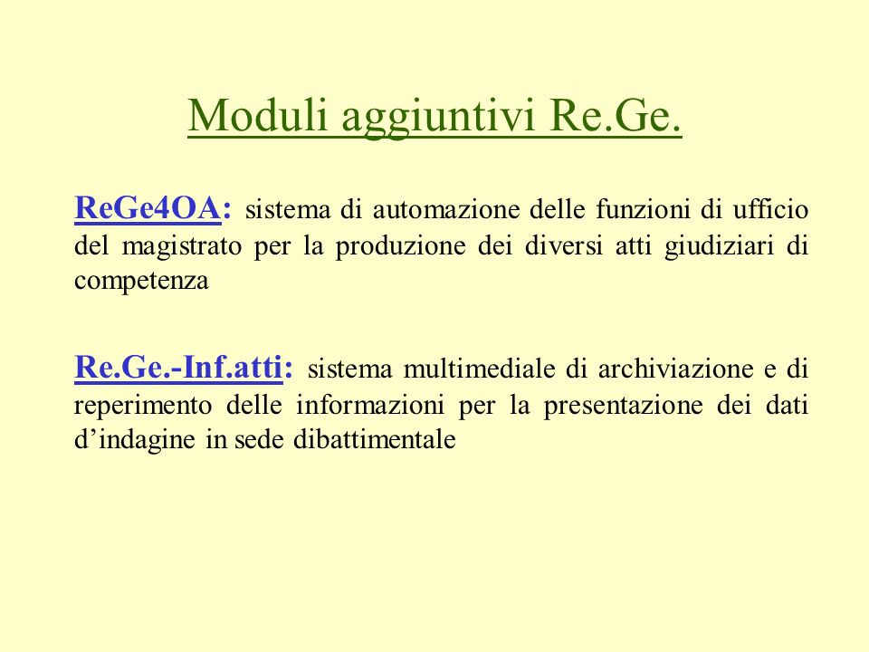 Moduli aggiuntivi Re.Ge. ReGe4OA: sistema di automazione delle funzioni di ufficio del magistrato per la produzione dei diversi atti giudiziari di com