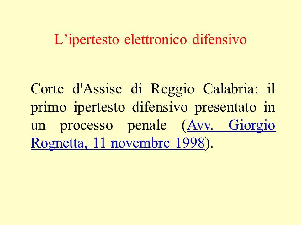 Lipertesto elettronico difensivo Corte d'Assise di Reggio Calabria: il primo ipertesto difensivo presentato in un processo penale (Avv. Giorgio Rognet
