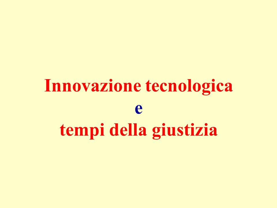 Innovazione tecnologica e tempi della giustizia