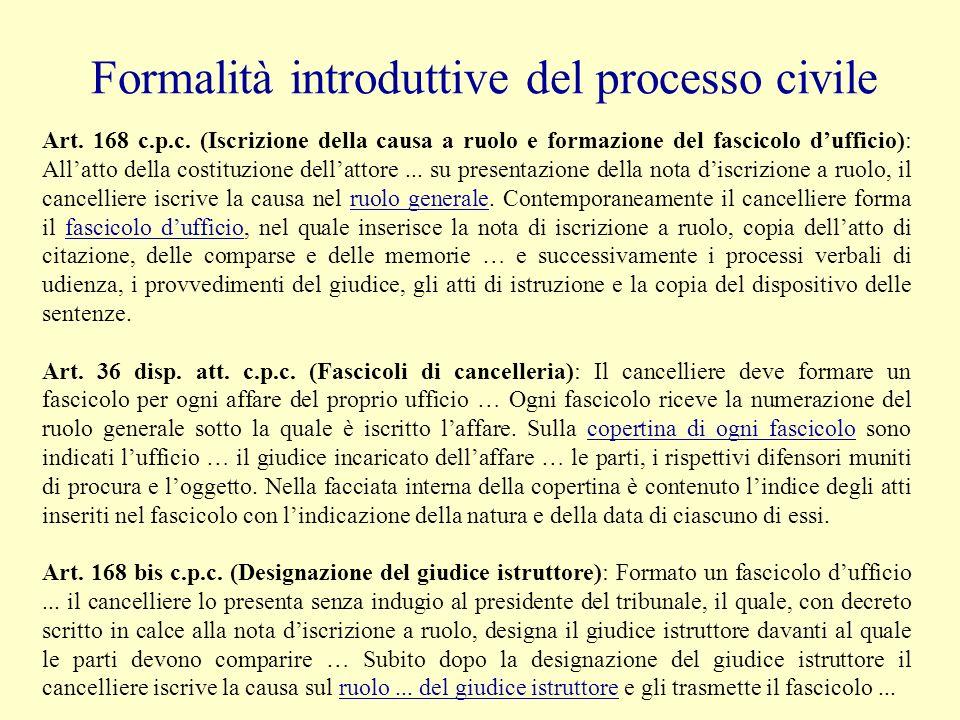 Formalità introduttive del processo civile Art. 168 c.p.c. (Iscrizione della causa a ruolo e formazione del fascicolo dufficio): Allatto della costitu