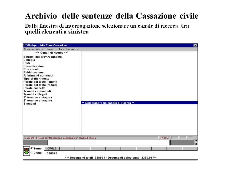 Archivio delle sentenze della Cassazione civile Dalla finestra di interrogazione selezionare un canale di ricerca tra quelli elencati a sinistra