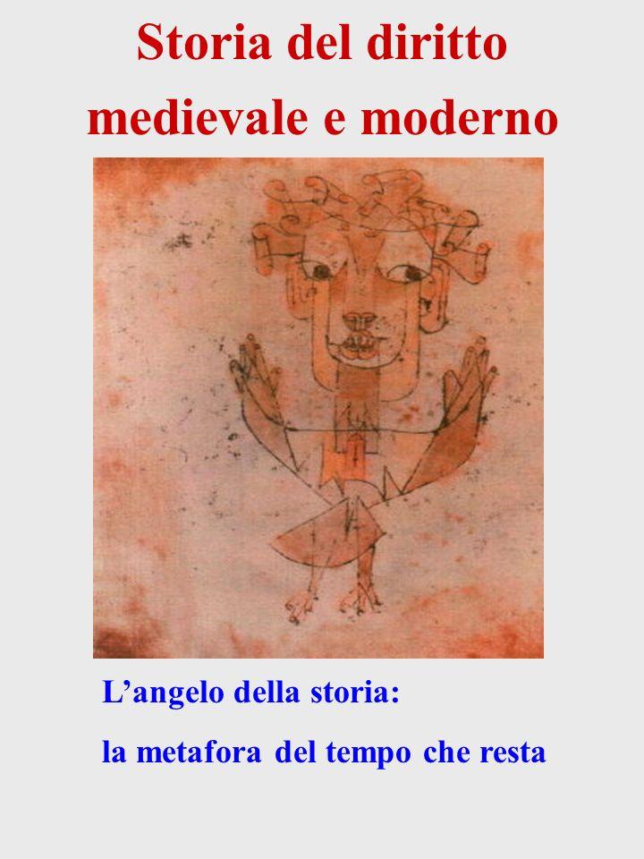 Storia del diritto medievale e moderno Langelo della storia: la metafora del tempo che resta