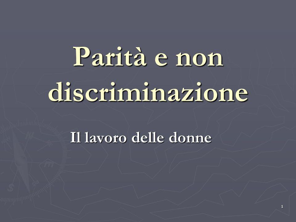 1 Parità e non discriminazione Il lavoro delle donne