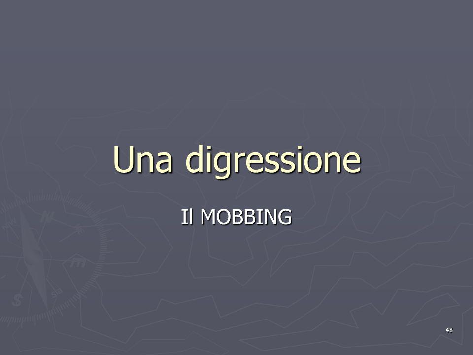 48 Una digressione Il MOBBING