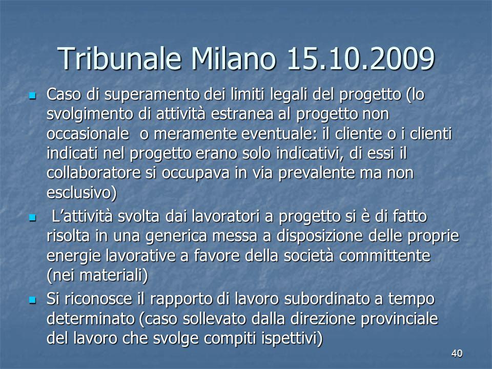 Tribunale Milano 15.10.2009 Caso di superamento dei limiti legali del progetto (lo svolgimento di attività estranea al progetto non occasionale o mera