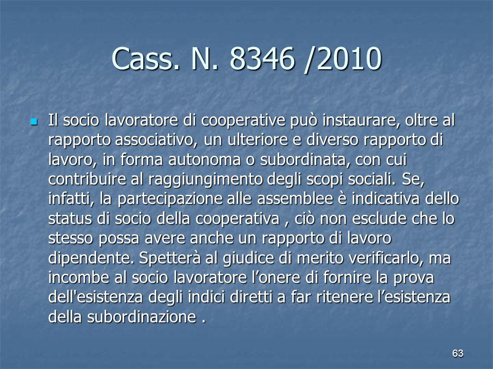 Cass. N. 8346 /2010 Il socio lavoratore di cooperative può instaurare, oltre al rapporto associativo, un ulteriore e diverso rapporto di lavoro, in fo
