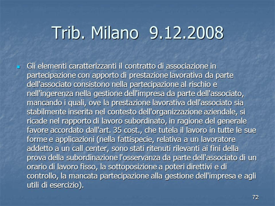 Trib. Milano 9.12.2008 Gli elementi caratterizzanti il contratto di associazione in partecipazione con apporto di prestazione lavorativa da parte dell