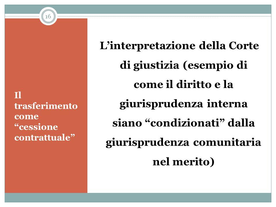 Lart. 2112 cod. civ. (nel suo testo originario) La direttiva comunitaria (nel suo testo originario) In caso di trasferimento dazienda, il contratto pr