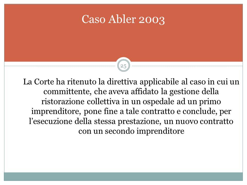 sentenza Hidalgo Il caso Hidalgo La direttiva 77/187/ si applica ad una situazione nella quale un ente pubblico, che aveva dato in concessione il serv