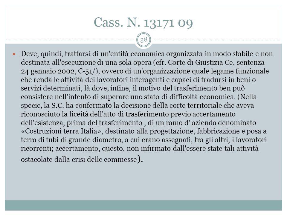 Cass. n. 21697/09 Per ramo d' azienda, ai sensi dell'art. 2112 c.c. (così come modificato dalla l. 2 febbraio 2001 n. 18, in applicazione della dirett