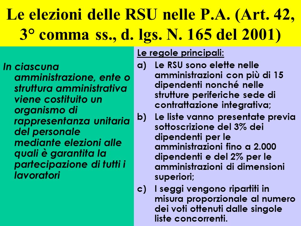 Le elezioni delle RSU nelle P.A. (Art. 42, 3° comma ss., d. lgs. N. 165 del 2001) In ciascuna amministrazione, ente o struttura amministrativa viene c