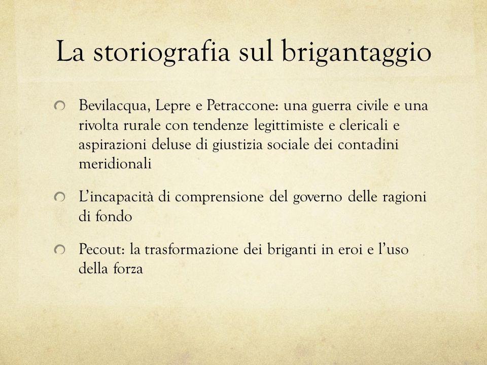 La storiografia sul brigantaggio Bevilacqua, Lepre e Petraccone: una guerra civile e una rivolta rurale con tendenze legittimiste e clericali e aspira
