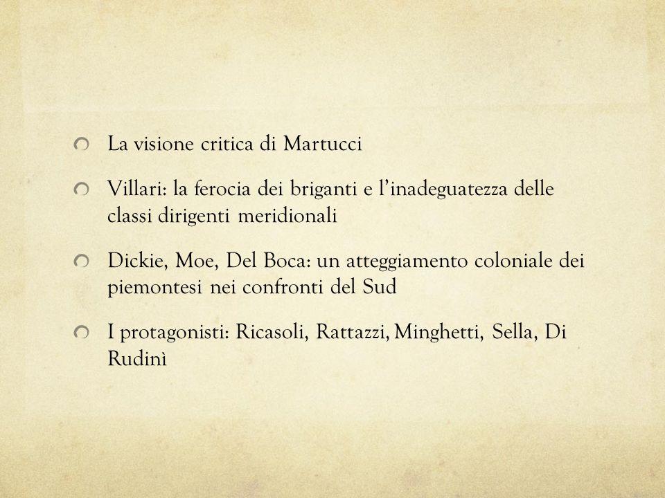 La visione critica di Martucci Villari: la ferocia dei briganti e linadeguatezza delle classi dirigenti meridionali Dickie, Moe, Del Boca: un atteggia