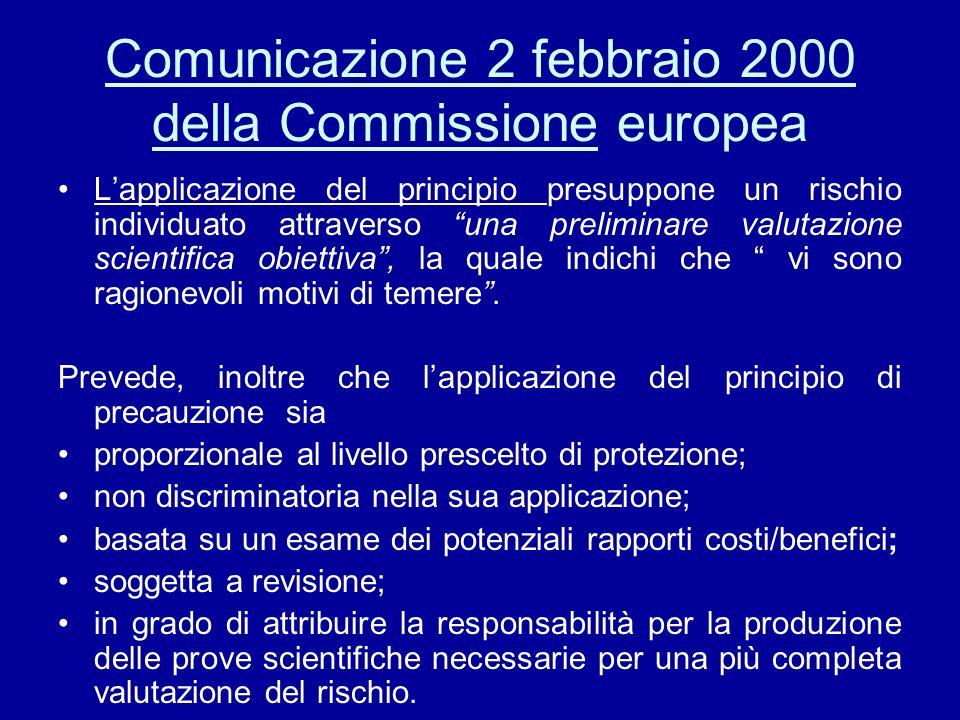 Comunicazione 2 febbraio 2000 della Commissione europea Lapplicazione del principio presuppone un rischio individuato attraverso una preliminare valut