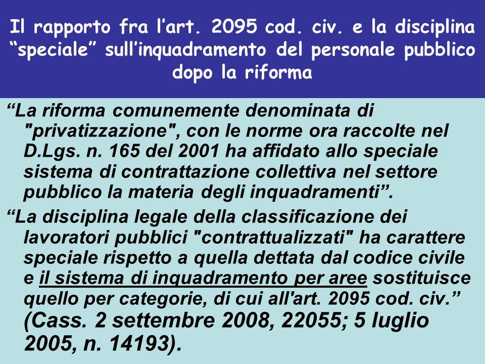 Il rapporto fra lart. 2095 cod. civ. e la disciplina speciale sullinquadramento del personale pubblico dopo la riforma La riforma comunemente denomina