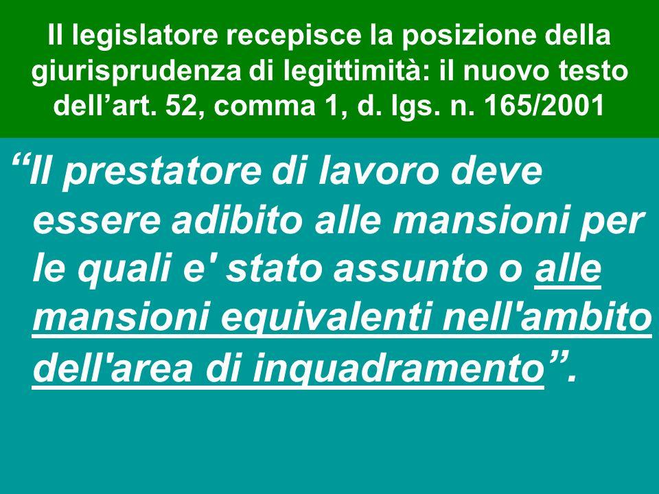 Il legislatore recepisce la posizione della giurisprudenza di legittimità: il nuovo testo dellart. 52, comma 1, d. lgs. n. 165/2001 Il prestatore di l
