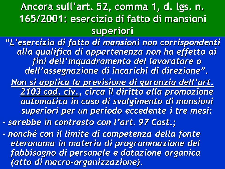 Ancora sullart. 52, comma 1, d. lgs. n. 165/2001: esercizio di fatto di mansioni superiori Lesercizio di fatto di mansioni non corrispondenti alla qua