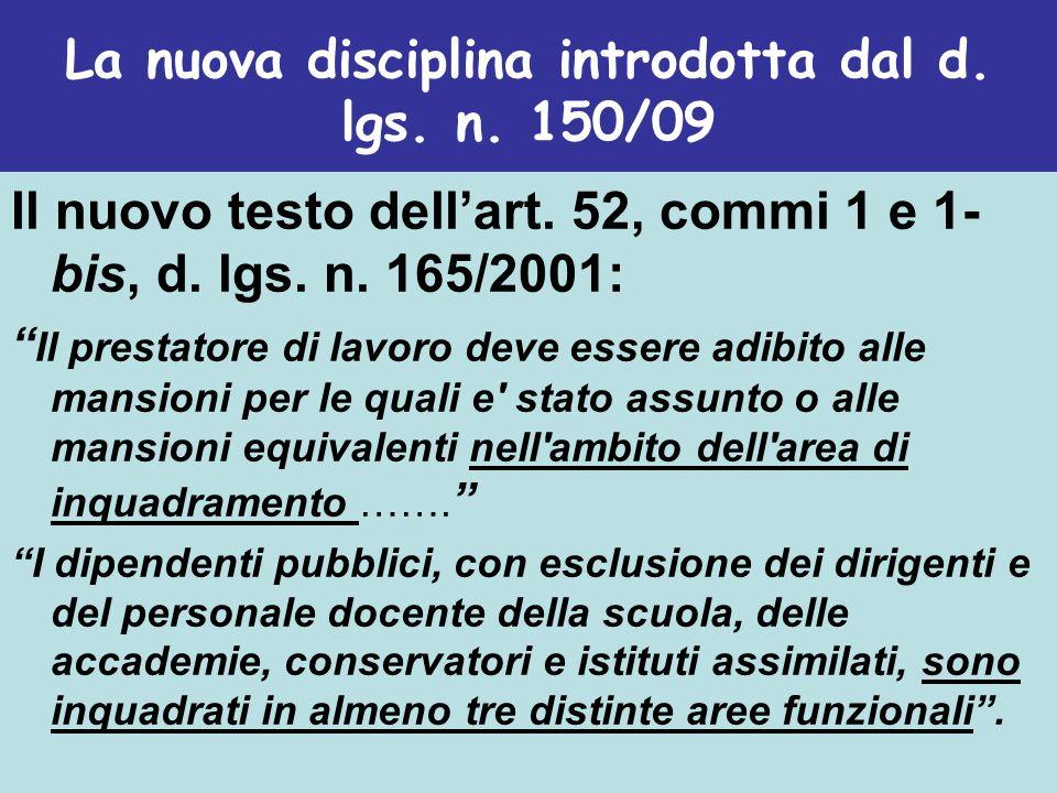 La nuova disciplina introdotta dal d. lgs. n. 150/09 Il nuovo testo dellart. 52, commi 1 e 1- bis, d. lgs. n. 165/2001: Il prestatore di lavoro deve e