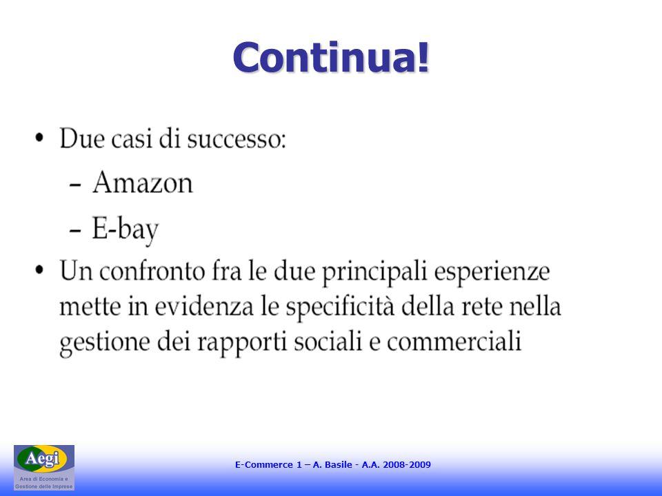E-Commerce 1 – A. Basile - A.A. 2008-2009 Continua!