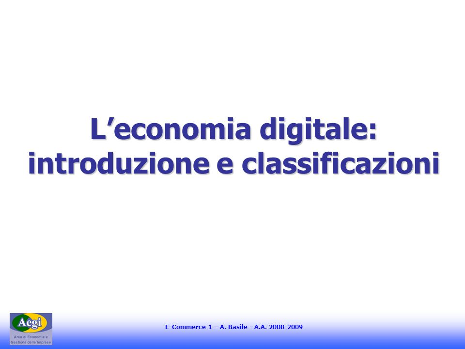 E-Commerce 1 – A. Basile - A.A. 2008-2009 Old e new/net