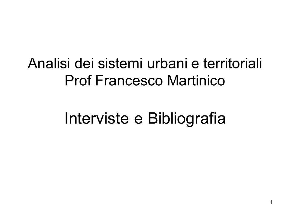 1 Analisi dei sistemi urbani e territoriali Prof Francesco Martinico Interviste e Bibliografia